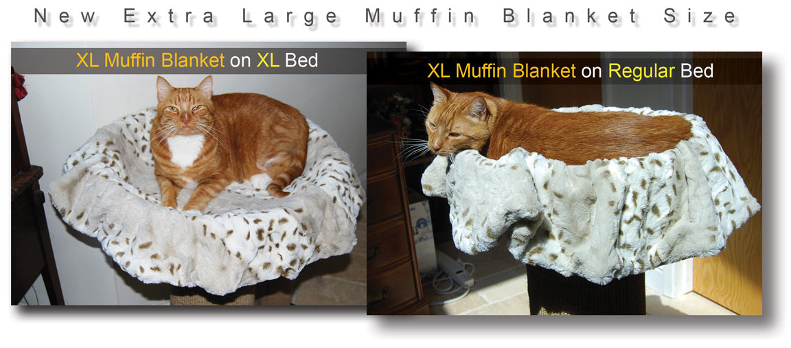 The Muffin Blanket hangs over the regular sized Purrfect Bed a bit farther than the extra large sized Purrfect Bed product.